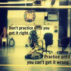 dont practice until you get it