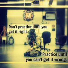 dont practice until you get it